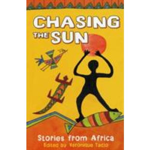 Chasing the Sun: Stories from Africa - Bloomsbury Publishing 9780713682175