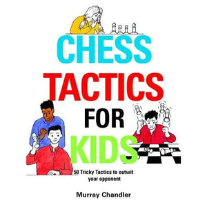 Chess Tactics for Kids - Gambit Publications 9781901983999