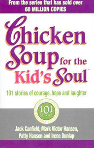 Chicken Soup For The Kids Soul: 101 Stories of Courage Hope and Laughter - Ebury Publishing 9780091882181