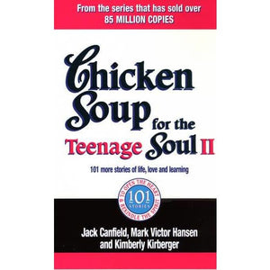 Chicken Soup For The Teenage Soul II: 101 more stories of life love and learning - Ebury Publishing 9780091900229