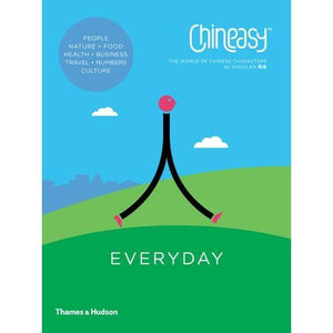Chineasy (TM) Everyday: The World of Chinese Characters - Thames & Hudson 9780500292266