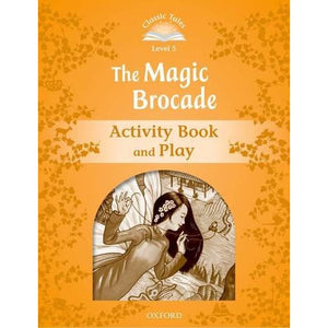 Classic Tales Second Edition: Level 5: The Magic Brocade Activity Book & Play - Oxford University Press 9780194239639