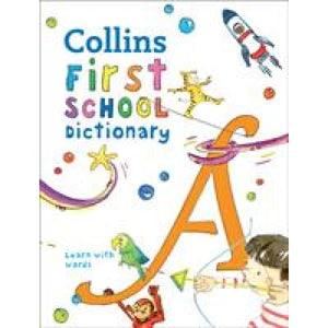 Collins First School Dictionary: Illustrated Learning Support for Age 5+ - HarperCollins Publishers 9780008206765