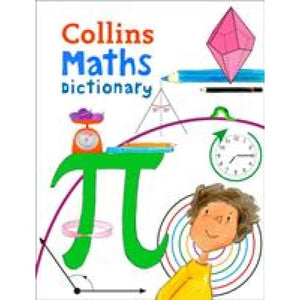 Collins Maths Dictionary: Illustrated Learning Support for Age 7+ - HarperCollins Publishers 9780008212377