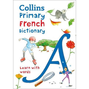 Collins Primary French Dictionary: Learn with Words - HarperCollins Publishers 9780008312701