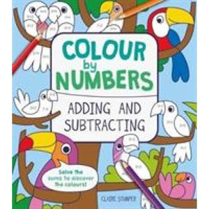 Colour by Numbers: Adding and Subtracting - Arcturus Publishing 9781788282796