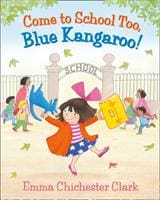 Come to School too Blue Kangaroo! - HarperCollins Publishers 9780007258673
