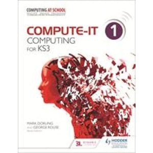 Compute-IT: Student's Book 1 - Computing for KS3 - Hodder Education 9781471801921
