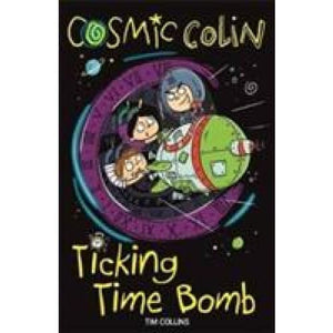 Cosmic Colin: Ticking Time Bomb - Michael O'Mara Books 9781780554815