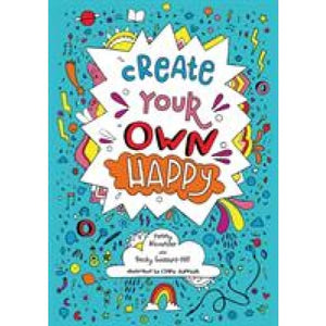 Create Your Own Happy - HarperCollins Publishers 9780008301217