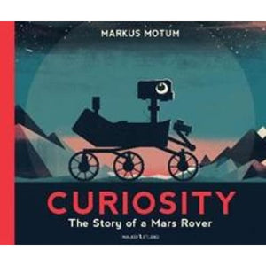 Curiosity: The Story of a Mars Rover - Walker Books 9781406387155