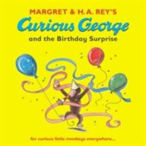 Curious George and the Birthday Surprise - Walker Books 9781406300376