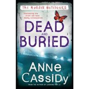 Dead and Buried - Bloomsbury Publishing 9781408815533