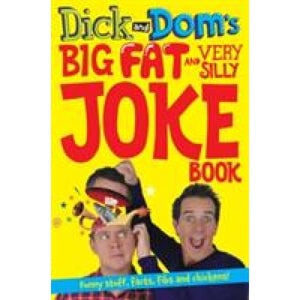 Dick and Dom's Big Fat Very Silly Joke Book - Pan Macmillan 9781447256373