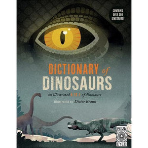 Dictionary of Dinosaurs: an illustrated A to Z every dinosaur ever discovered - Wide Eyed Editions 9781786033284