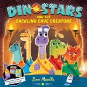 Dinostars and the Cackling Cave Creature - Pan Macmillan 9781509813186