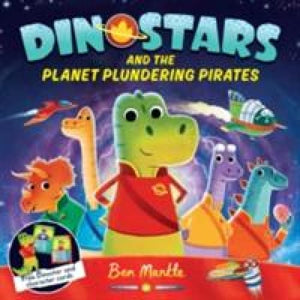 Dinostars and the Planet Plundering Pirates - Pan Macmillan 9781509813162