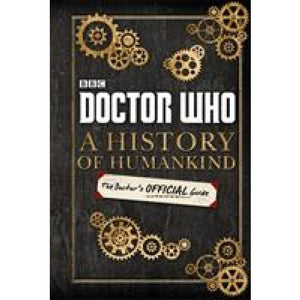 Doctor Who: A History of Humankind: The Doctor's Official Guide - BBC Children's Books 9781405926539