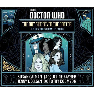 Doctor Who: The Day She Saved the: Four Stories from TARDIS - BBC Children's Books 9781405936842