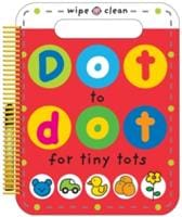 Dot to for Tiny Tots: Wipe Clean Spirals - Priddy Books 9781783410705