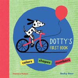 Dotty's First Book: Colours Shapes Numbers - Thames & Hudson 9780500651070