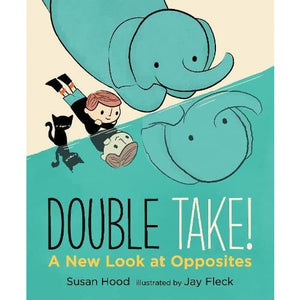 Double Take! A New Look at Opposites - Walker Books 9781406377293
