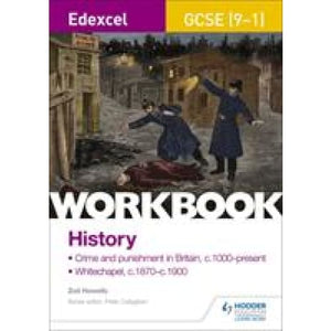 Edexcel GCSE (9-1) History Workbook: Crime and Punishment in Britain c1000-present Whitechapel c1870-c1900 - Hodder Education 9781510419162