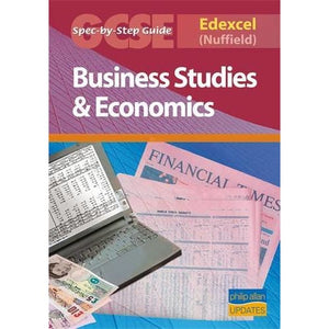 Edexcel (Nuffield) GCSE Business Studies and Econmics Spec by Step Guide - Hodder Education 9781844896554