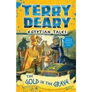 Egyptian Tales: The Gold in the Grave - Bloomsbury Publishing 9781472942142