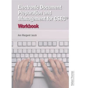 Electronic Document Preparation and Management for CSEC (R) Workbook - Oxford University Press 9780198358619