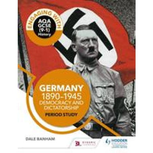 Engaging with AQA GCSE (9-1) History: Germany 1890-1945: Democracy and dictatorship Period study - Hodder Education 9781510458918