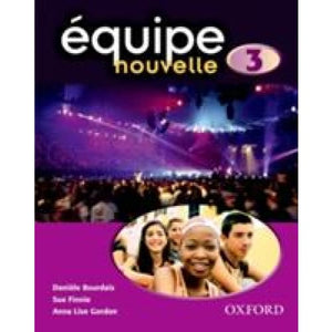 Equipe nouvelle: Part 3: Students' Book - Oxford University Press 9780199124619