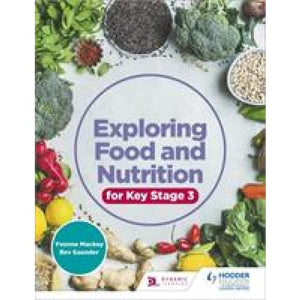 Exploring Food and Nutrition for Key Stage 3 - Hodder Education 9781510458222