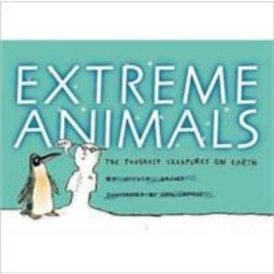 Extreme Animals: The Toughest Creatures on Earth - Walker Books 9781844287345