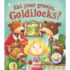 Fairy Tales Gone Wrong: Eat Your Greens Goldilocks: A Story About Eating Healthily - QED Publishing 9781781716458