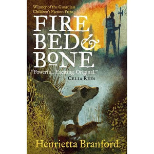 Fire Bed and Bone - Walker Books 9781406379990