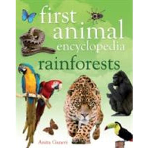 First Animal Encyclopedia Rainforests - Bloomsbury Publishing 9781408843086