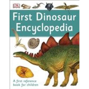 First Dinosaur Encyclopedia: A Reference Book for Children - Dorling Kindersley 9780241188767