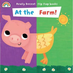 Flip Flap - At the Farm - Really Decent Books 9781909090828