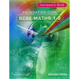 Foundation Core GCSE Maths 1-3 Homework Book - Elmwood Education 9781906622473