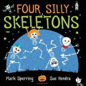 Four Silly Skeletons - Bloomsbury Publishing 9781408867143