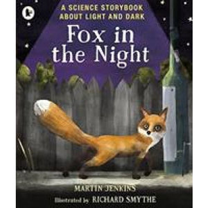 Fox in the Night: A Science Storybook About Light and Dark - Walker Books 9781406379754