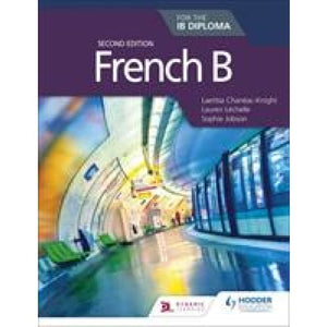 French B for the IB Diploma Second Edition - Hodder Education 9781510446564