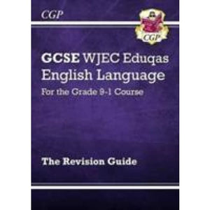 GCSE English Language WJEC Eduqas Revision Guide - for the Grade 9-1 Course - CGP Books 9781782943716