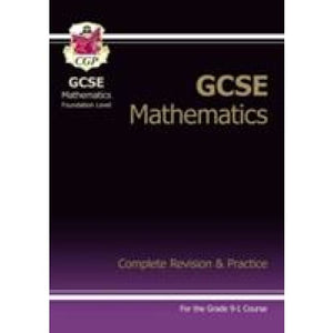GCSE Maths Complete Revision & Practice: Foundation - Grade 9-1 Course (with Online Edition) - CGP Books 9781782943839