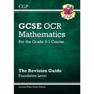 GCSE Maths OCR Revision Guide: Foundation - for the Grade 9-1 Course (with Online Edition) - CGP Books 9781782943754