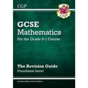 GCSE Maths Revision Guide: Foundation - for the Grade 9-1 Course (with Online Edition) - CGP Books 9781782943822
