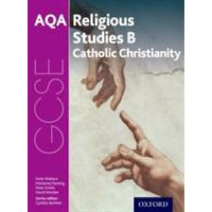 GCSE Religious Studies for AQA B: Catholic Christianity with Islam and Judaism - Oxford University Press 9780198370383
