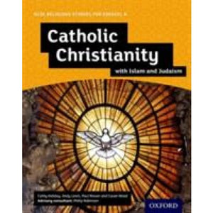 GCSE Religious Studies for Edexcel A: Catholic Christianity with Islam and Judaism Student Book - Oxford University Press 9780198370468