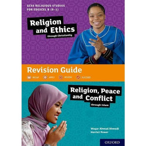 GCSE Religious Studies for Edexcel B (9-1): Religion and Ethics through Christianity Peace Conflict Islam Revision Guide - Oxford University